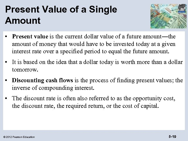 Present Value of a Single Amount • Present value is the current dollar value