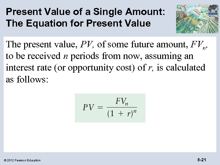 Present Value of a Single Amount: The Equation for Present Value The present value,