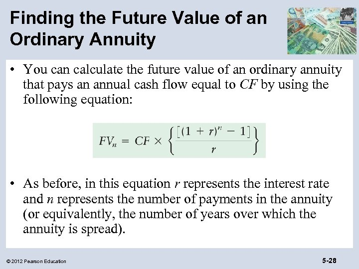Finding the Future Value of an Ordinary Annuity • You can calculate the future