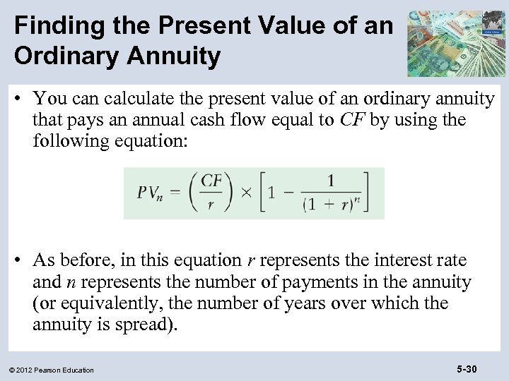 Finding the Present Value of an Ordinary Annuity • You can calculate the present