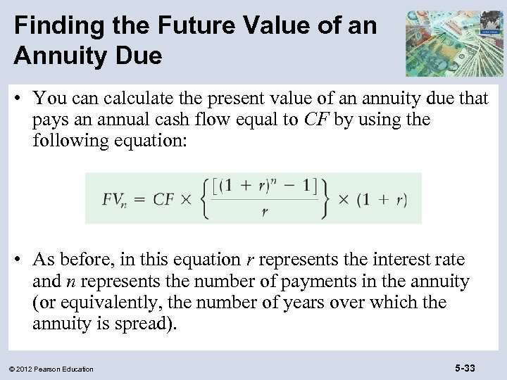 Finding the Future Value of an Annuity Due • You can calculate the present