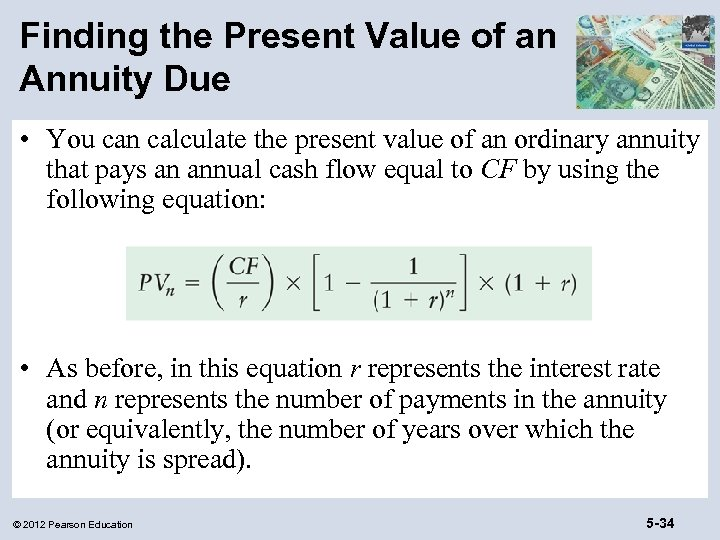 Finding the Present Value of an Annuity Due • You can calculate the present