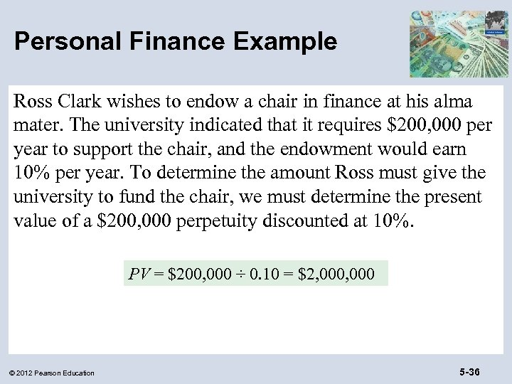 Personal Finance Example Ross Clark wishes to endow a chair in finance at his
