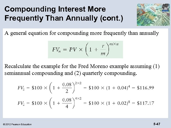 Compounding Interest More Frequently Than Annually (cont. ) A general equation for compounding more