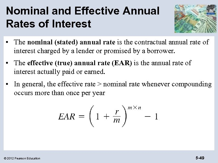 Nominal and Effective Annual Rates of Interest • The nominal (stated) annual rate is