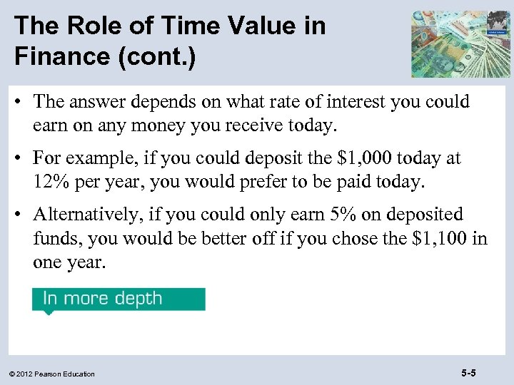 The Role of Time Value in Finance (cont. ) • The answer depends on