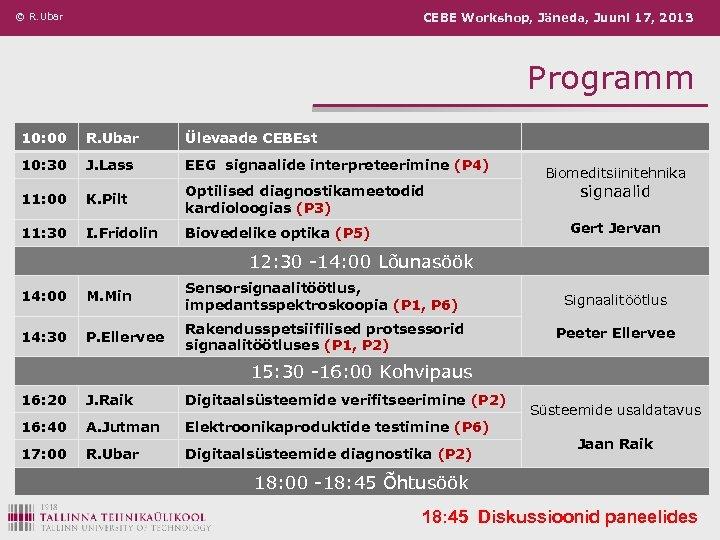 © R. Ubar CEBE Workshop, Jäneda, Juuni 17, 2013 Programm 10: 00 R. Ubar