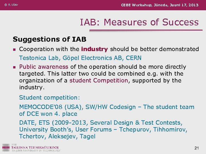 © R. Ubar CEBE Workshop, Jäneda, Juuni 17, 2013 IAB: Measures of Success Suggestions