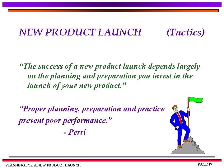 "NEW PRODUCT LAUNCH (Tactics) ""The success of a new product launch depends largely on"