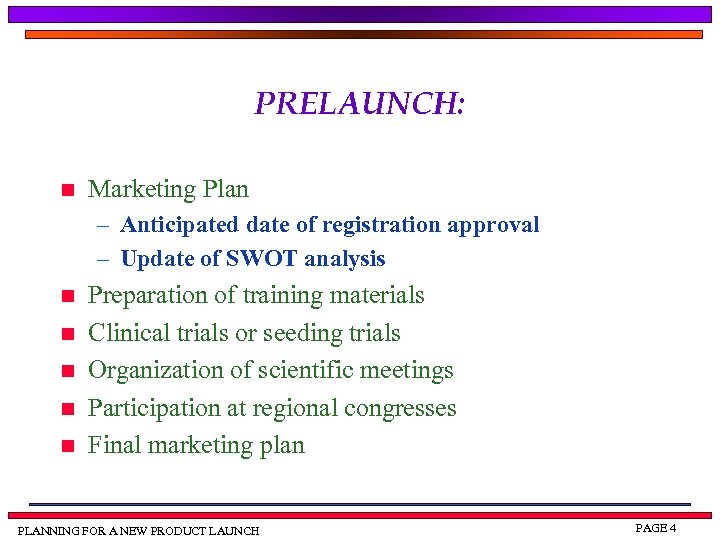 PRELAUNCH: n Marketing Plan – Anticipated date of registration approval – Update of SWOT