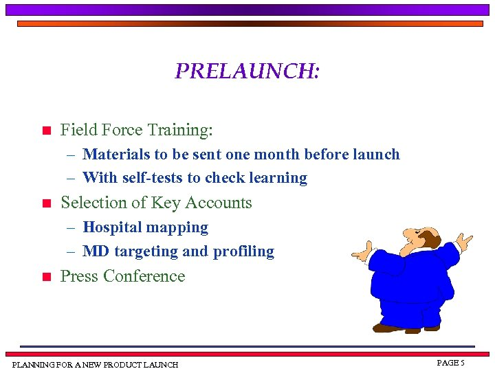 PRELAUNCH: n Field Force Training: – Materials to be sent one month before launch
