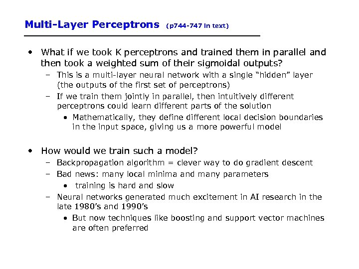 Multi-Layer Perceptrons (p 744 -747 in text) • What if we took K perceptrons