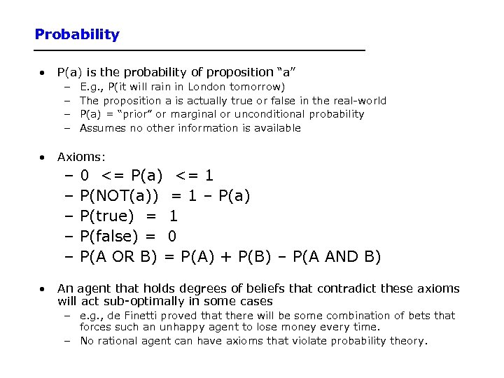 "Probability • P(a) is the probability of proposition ""a"" – – E. g. ,"