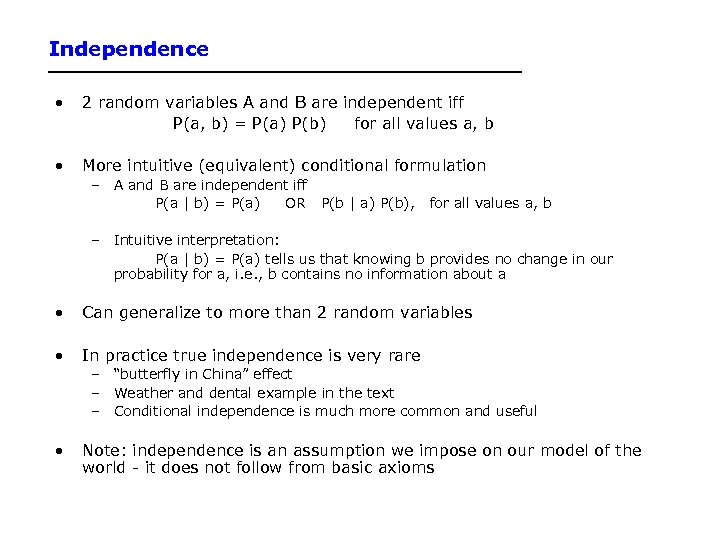 Independence • 2 random variables A and B are independent iff P(a, b) =