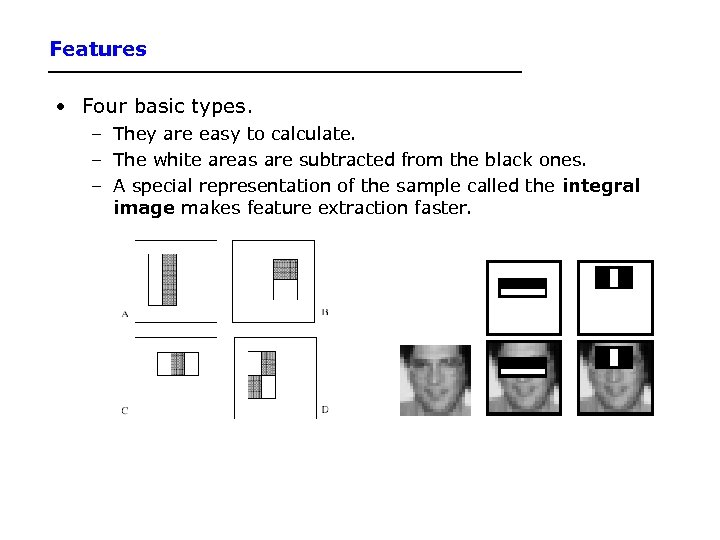 Features • Four basic types. – They are easy to calculate. – The white