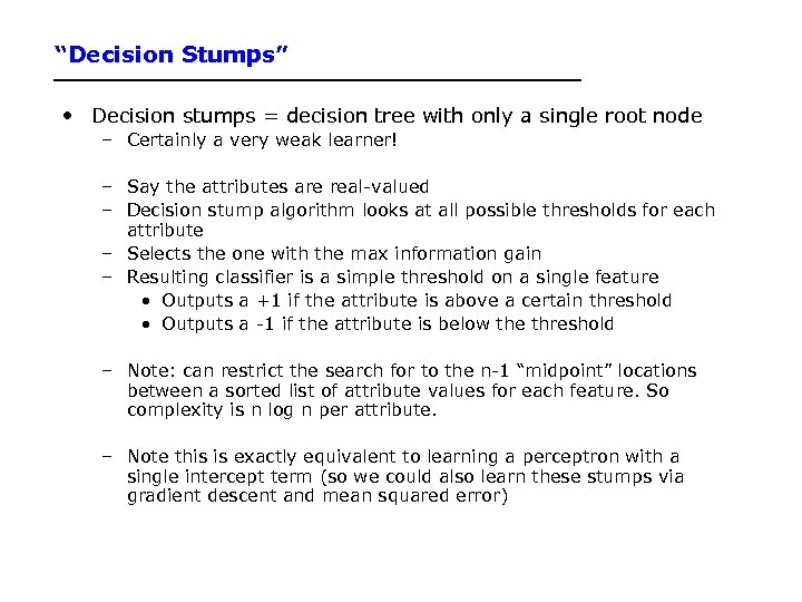 """Decision Stumps"" • Decision stumps = decision tree with only a single root node"