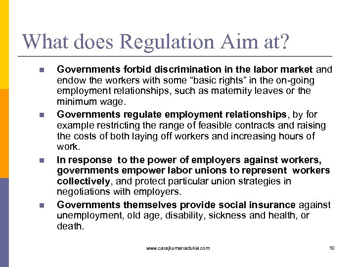 What does Regulation Aim at? n n Governments forbid discrimination in the labor market