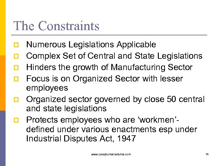 The Constraints p p p Numerous Legislations Applicable Complex Set of Central and State