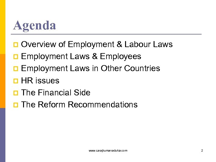 Agenda Overview of Employment & Labour Laws p Employment Laws & Employees p Employment
