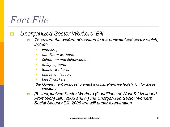 Fact File p Unorganized Sector Workers' Bill p To ensure the welfare of workers