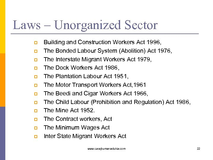 Laws – Unorganized Sector p p p Building and Construction Workers Act 1996, The