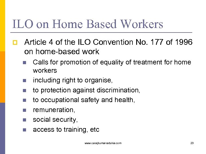 ILO on Home Based Workers p Article 4 of the ILO Convention No. 177