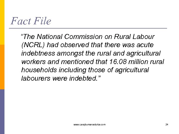 """Fact File """"The National Commission on Rural Labour (NCRL) had observed that there was"""