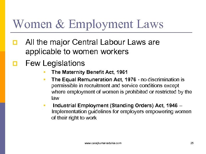 Women & Employment Laws p p All the major Central Labour Laws are applicable