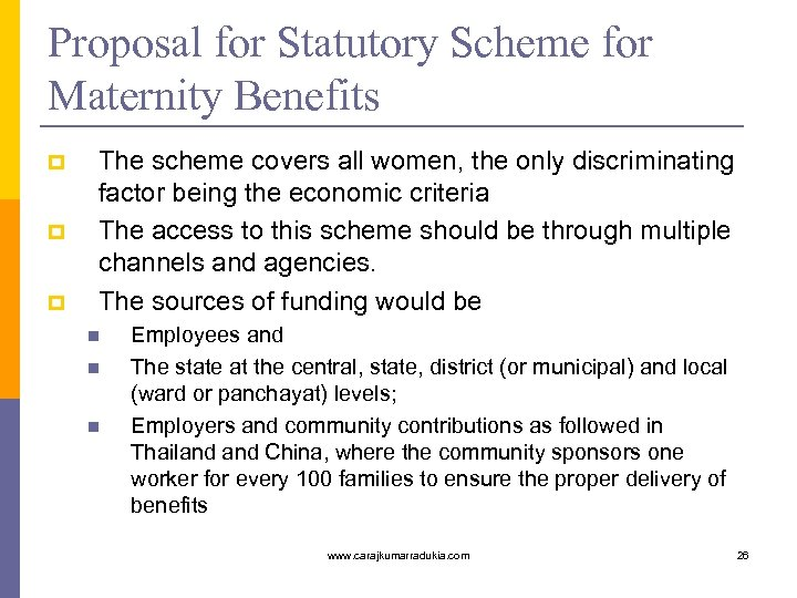 Proposal for Statutory Scheme for Maternity Benefits p p p The scheme covers all