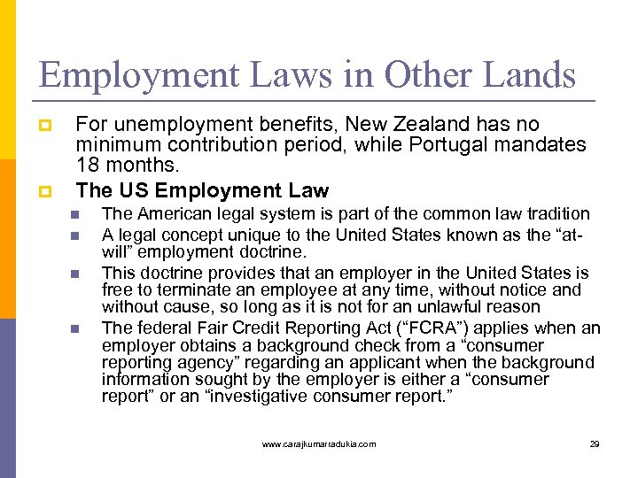 Employment Laws in Other Lands p p For unemployment benefits, New Zealand has no