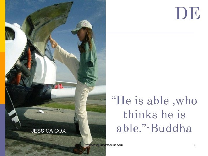 "DE JESSICA COX ""He is able , who thinks he is able. ""-Buddha www."