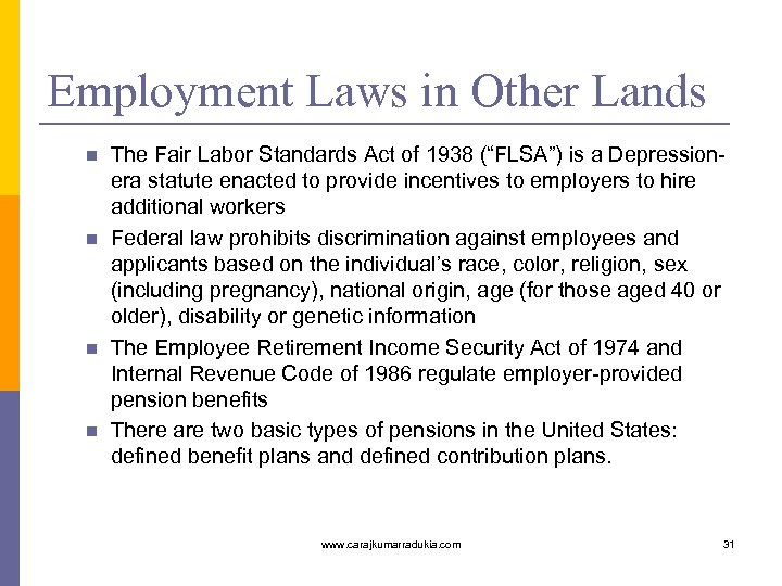 Employment Laws in Other Lands n n The Fair Labor Standards Act of 1938