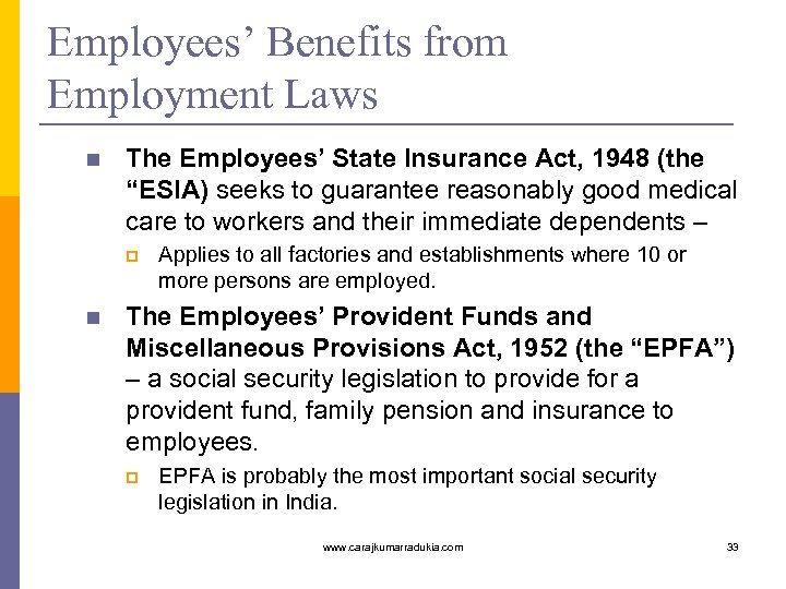 "Employees' Benefits from Employment Laws n The Employees' State Insurance Act, 1948 (the ""ESIA)"