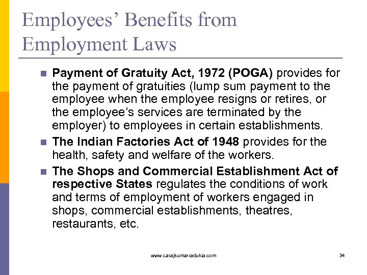 Employees' Benefits from Employment Laws n n n Payment of Gratuity Act, 1972 (POGA)