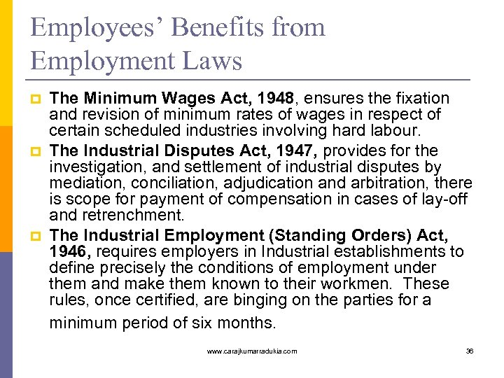 Employees' Benefits from Employment Laws p p p The Minimum Wages Act, 1948, ensures