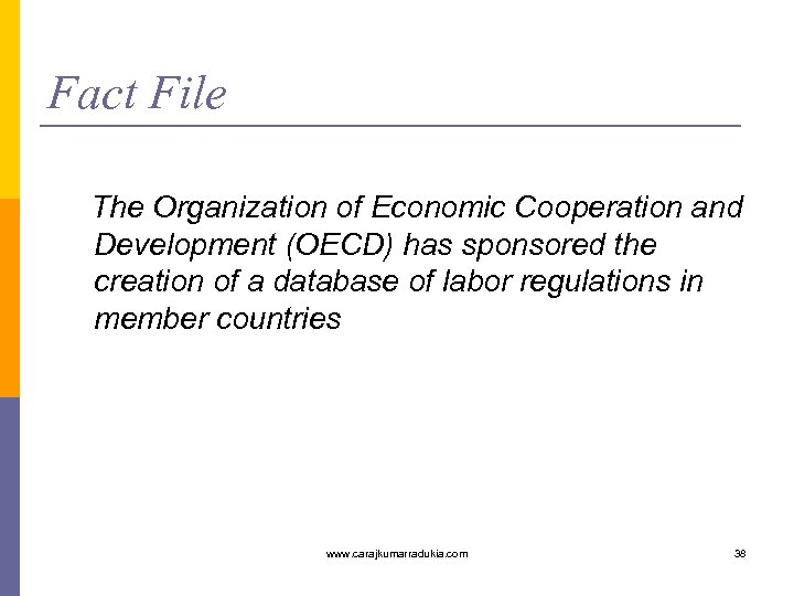 Fact File The Organization of Economic Cooperation and Development (OECD) has sponsored the creation