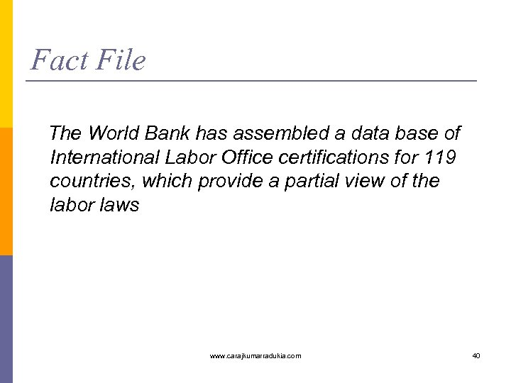 Fact File The World Bank has assembled a data base of International Labor Office
