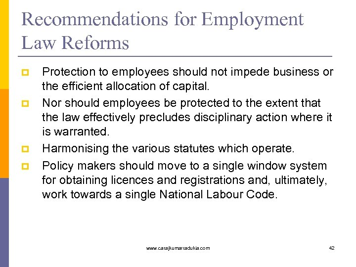 Recommendations for Employment Law Reforms p p Protection to employees should not impede business