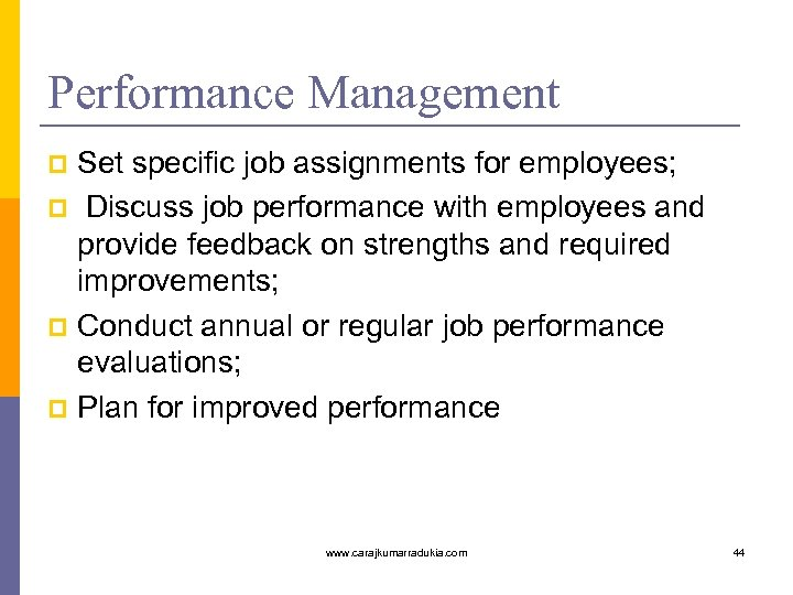 Performance Management Set specific job assignments for employees; p Discuss job performance with employees