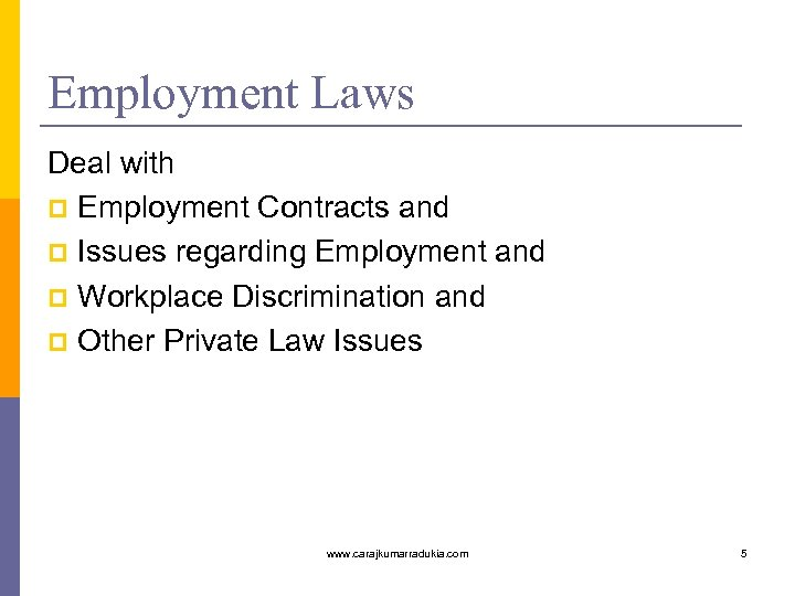 Employment Laws Deal with p Employment Contracts and p Issues regarding Employment and p