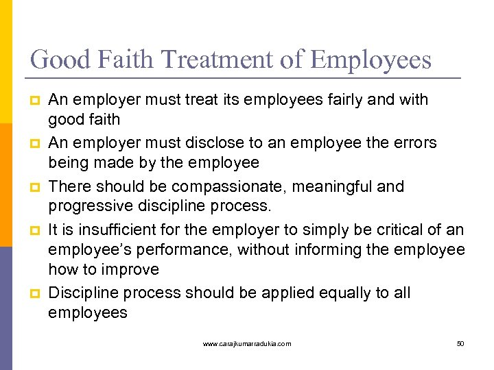 Good Faith Treatment of Employees p p p An employer must treat its employees
