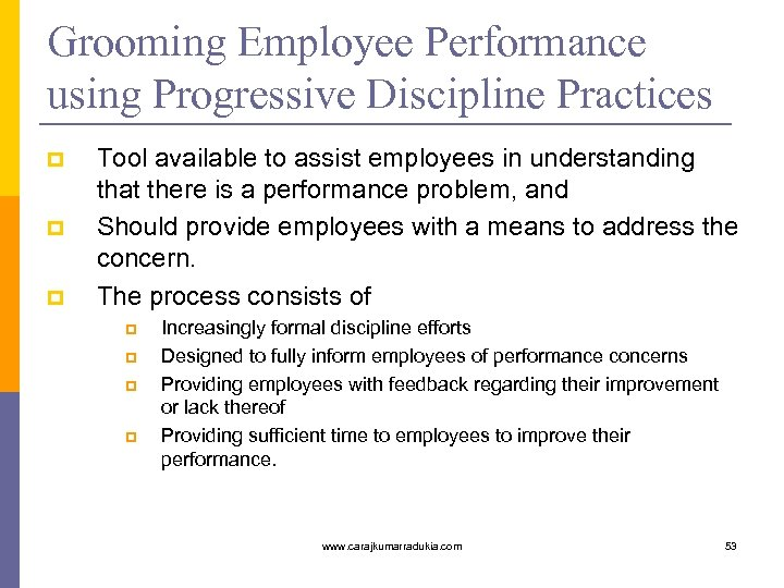 Grooming Employee Performance using Progressive Discipline Practices p p p Tool available to assist
