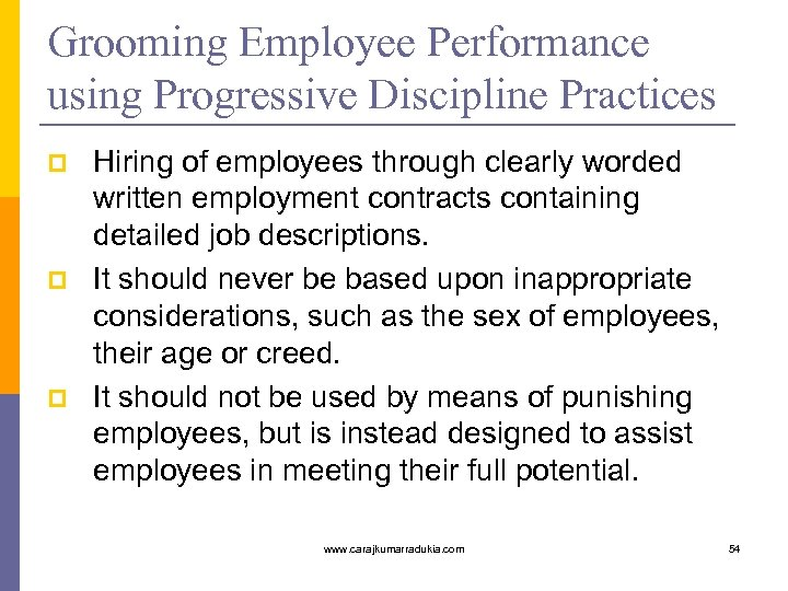 Grooming Employee Performance using Progressive Discipline Practices p p p Hiring of employees through