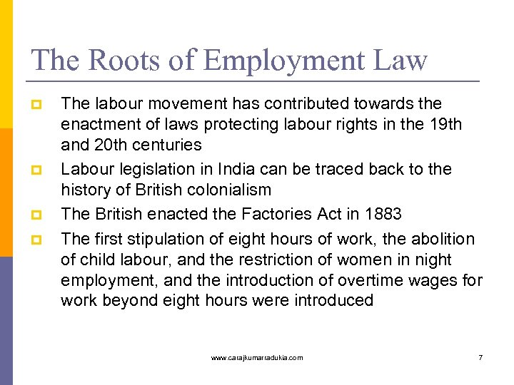 The Roots of Employment Law p p The labour movement has contributed towards the