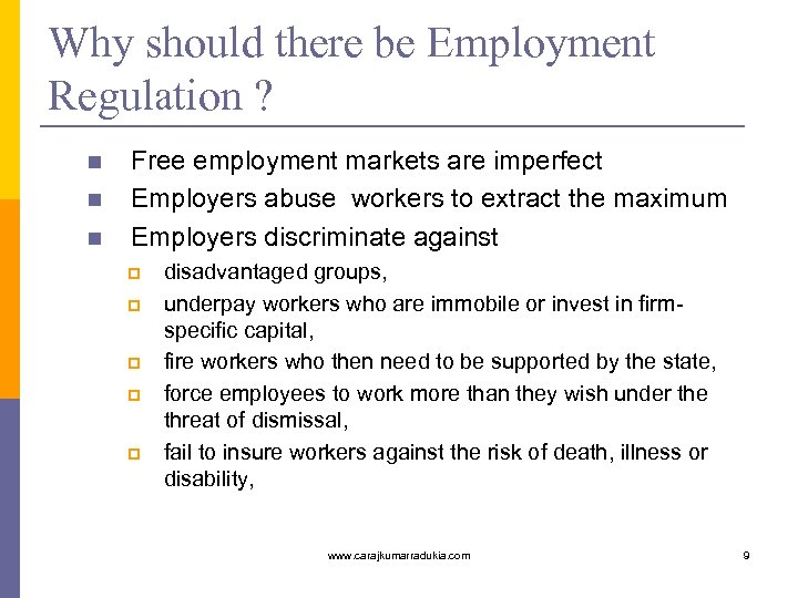 Why should there be Employment Regulation ? n n n Free employment markets are