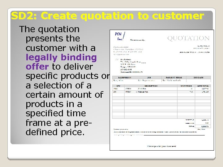 SD 2: Create quotation to customer The quotation presents the customer with a legally