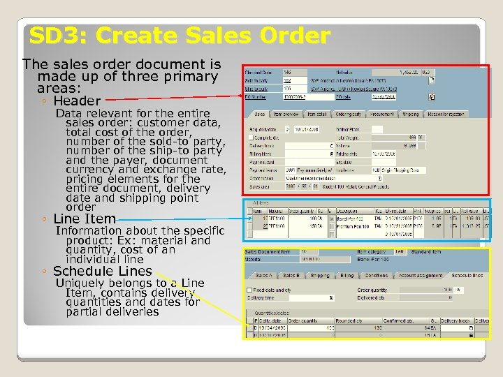 SD 3: Create Sales Order The sales order document is made up of three