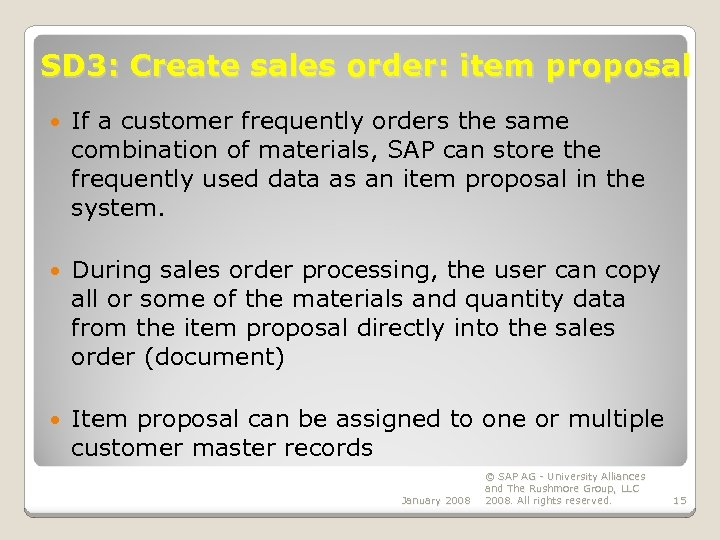 SD 3: Create sales order: item proposal If a customer frequently orders the same