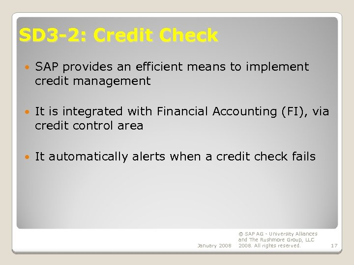 SD 3 -2: Credit Check SAP provides an efficient means to implement credit management