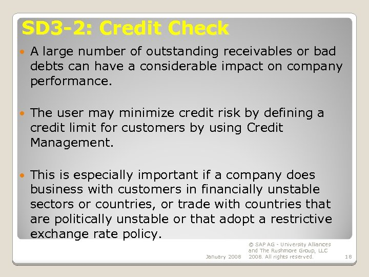 SD 3 -2: Credit Check A large number of outstanding receivables or bad debts